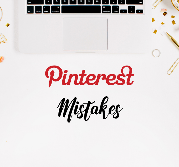 9 Pinterest Mistakes to Avoid (what to do instead)